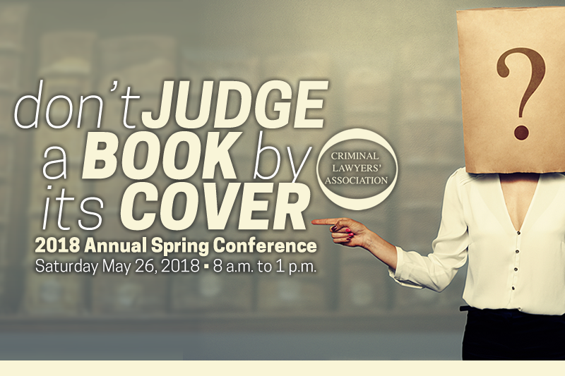 2018 CLA Spring Conference - The Criminal Lawyers