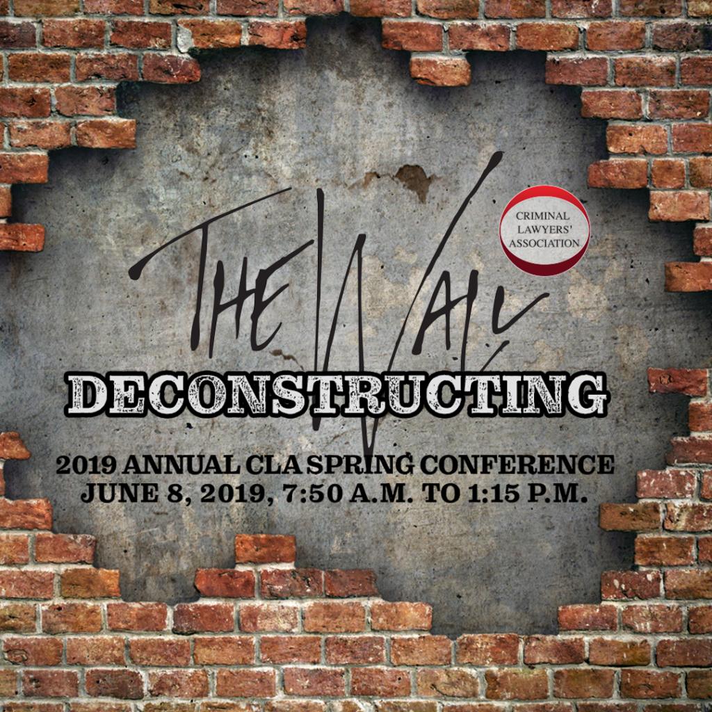 Deconstructing the Wall: 2019 CLA Spring Conference June 8, 2019